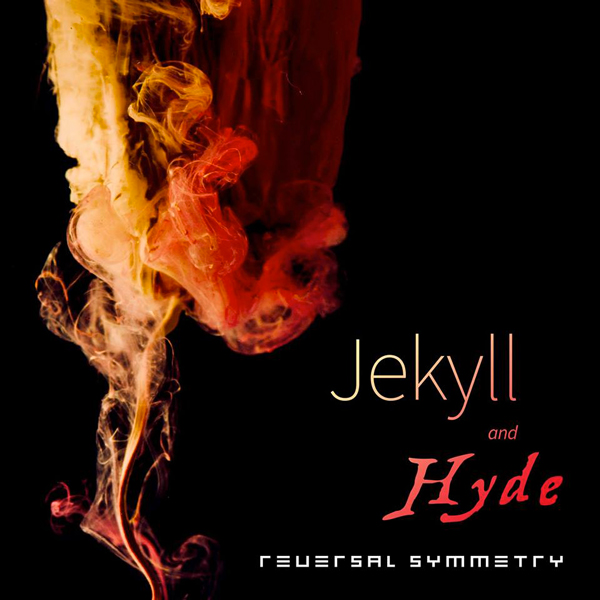 "REVERSAL SYMMETRY: ""Jekyll and Hyde"" - Progressive Rock Opera"