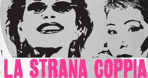 CLAUDIA CARDINALE e OTTAVIA FUSCO in LA STRANA COPPIA - 9 e 10 marzo - Teatro Il Celebrazioni, Bologna