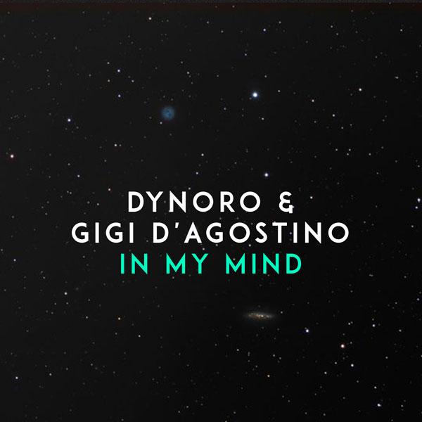 """DYNORO & GIGI D'AGOSTINO - """"IN MY MIND"""", in radio da venerdì 22 giugno"""