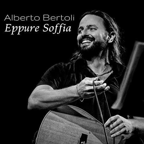 ALBERTO BERTOLI, in radio e sui digital stores con EPPURE SOFFIA