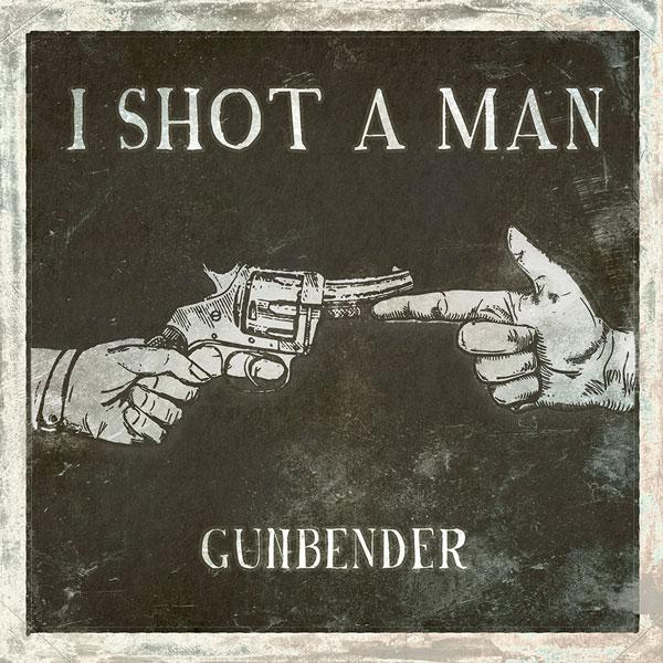 Gunbender: il primo album di I Shot a Man, ed è subito successo