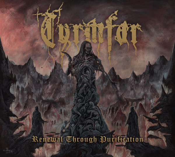 "Tyrmfar: ""Renewal Through Purification"" - Black / death metal on MTAF Records"