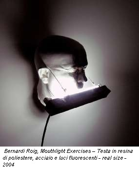 Bernardi Roig, Mouthlight Exercises – Testa in resina di poliestere, acciaio e luci fluorescenti - real size - 2004