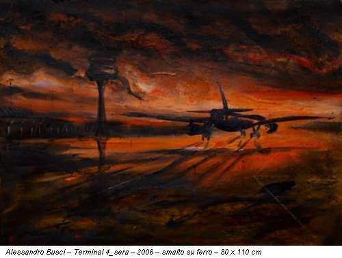Alessandro Busci – Terminal 4_sera – 2006 – smalto su ferro – 80 x 110 cm