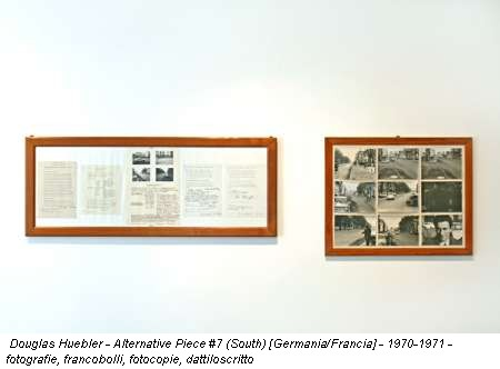 Douglas Huebler - Alternative Piece #7 (South) [Germania/Francia] - 1970-1971 - fotografie, francobolli, fotocopie, dattiloscritto