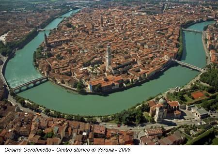 Cesare Gerolimetto - Centro storico di Verona - 2006