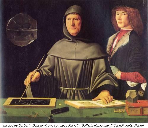 Jacopo de Barbari -  Doppio ritratto con Luca Pacioli - Galleria Nazionale di Capodimonte,  Napoli