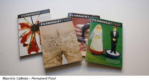 Maurizio Cattelan - Permanent Food