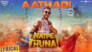 aathadi song lyrics from natpe thunai, hiphop tamizha musical