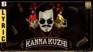 kanna kuzhi song lyric from anthony daasan