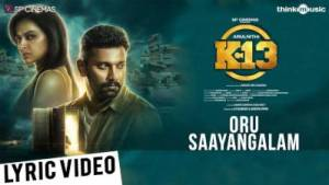 Oru Saayangalam Song Lyrics - K-13
