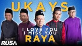 I Love You I Miss You Raya - Ukays