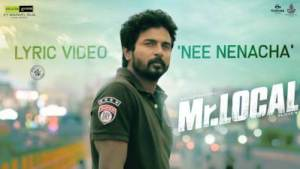 Nee Nenacha Song Lyrics - Mr. Local