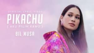 Lirik Lagu Pikachu (Aku Pilih Kamu) - Bil Musa