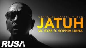 Lirik Lagu Jatuh - MC Syze Feat Sophia Liana