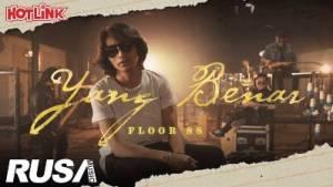 Lirik Lagu Yang Benar - Floor 88