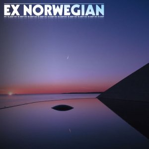 Ex Norwegian - No Sleep
