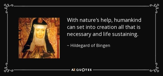 quote-with-nature-s-help-humankind-can-set-into-creation-all-that-is-necessary-and-life-sustaining-hildegard-of-bingen-76-45-16