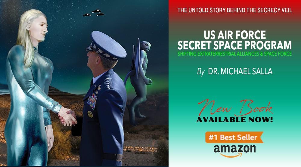 Now Available! US Air Force Secret Space Program – Shifting ET Alliances & Space Force