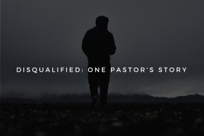 Disqualified: One Pastor's Story