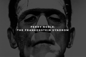 Perry Noble: The Frankenstein Syndrome