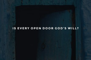 Is Every Open Door God's Will?