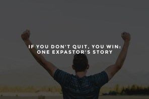 If You Don't Quit, You Win: One ExPastor's Story