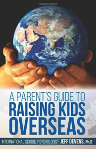 Book Cover: A Parent's Guide to Raising Kids Overseas (Volume 1)