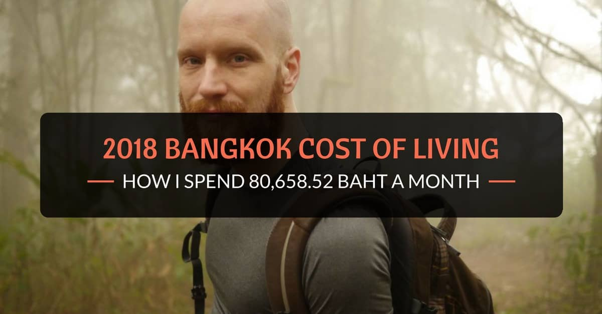 Bangkok Cost of Living: How I Spend 80,658 52 Baht a Month (Update