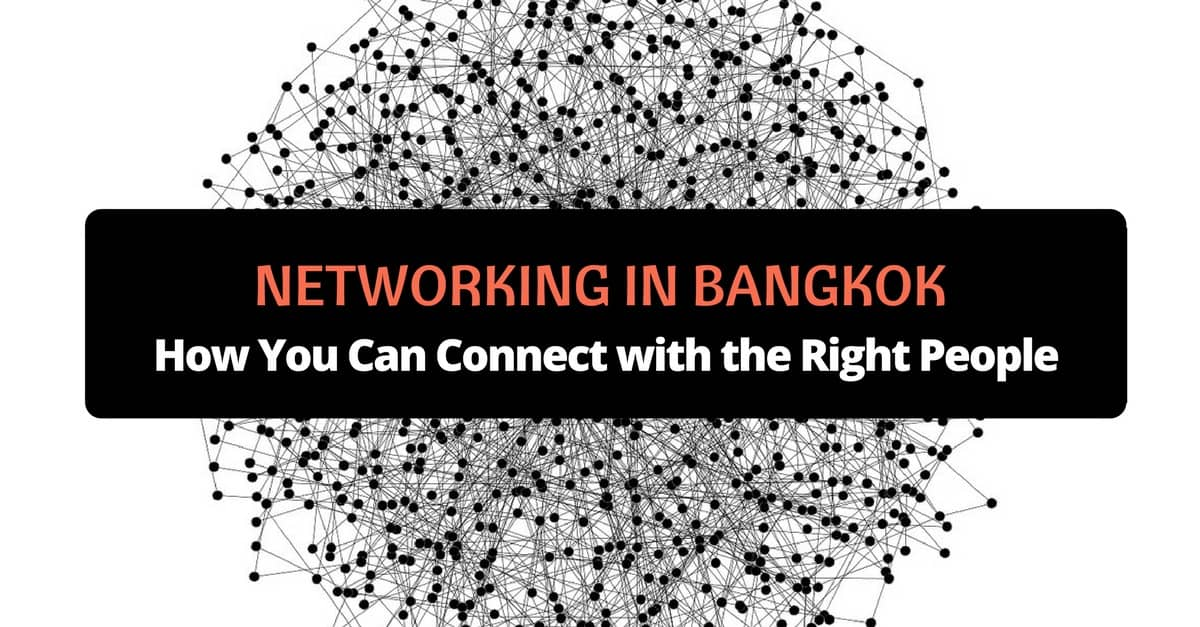 Networking in Bangkok: How to Connect with the Right People