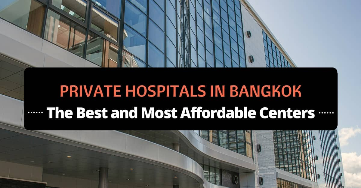 Private Hospitals in Bangkok: The Best and Most Affordable