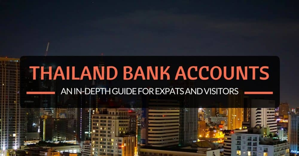 Opening a Thai Bank Account: A Guide for Expats and Tourists