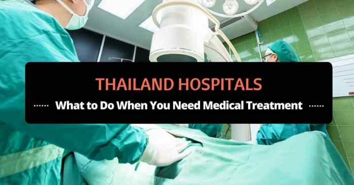 thailand hospitals: what to do when you need medical treatment