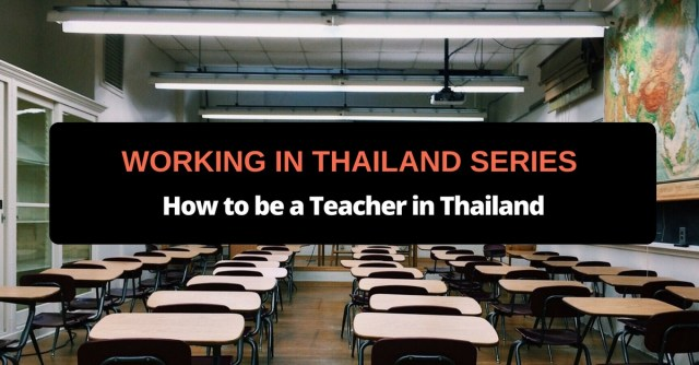 Working in Thailand Series How to be a Teacher in Thailand