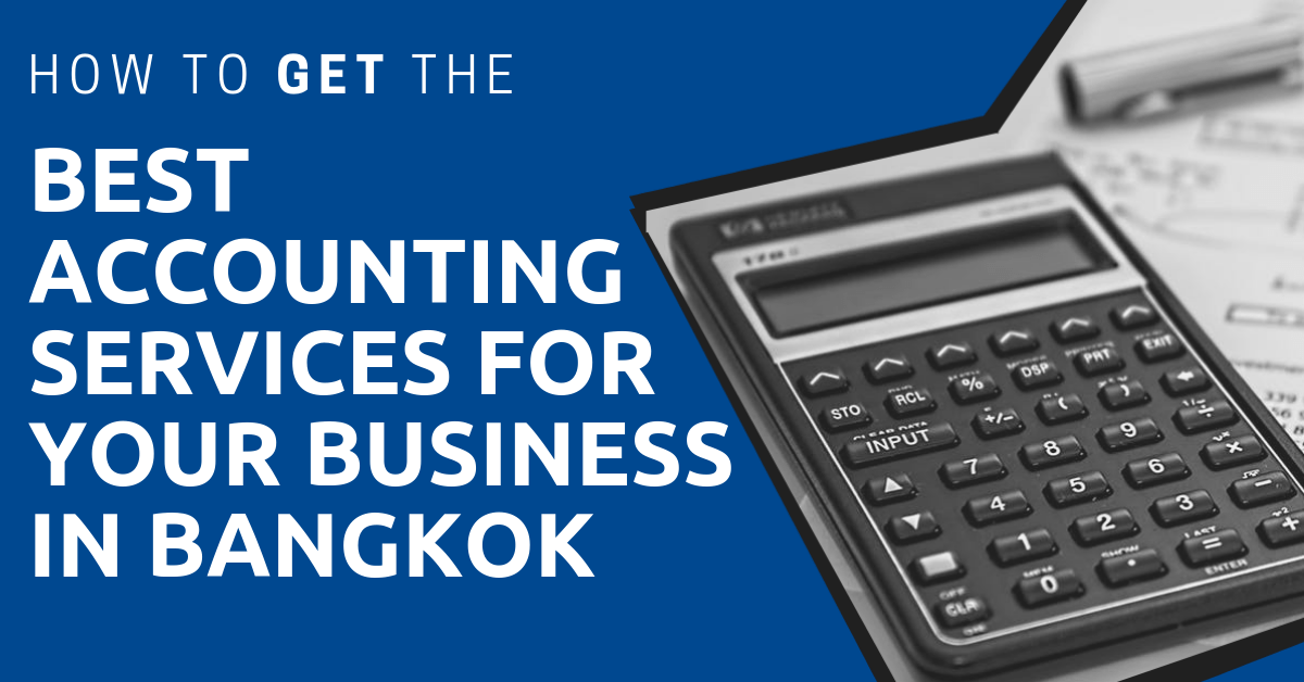 Get the Right Company for Accounting Service in Bangkok