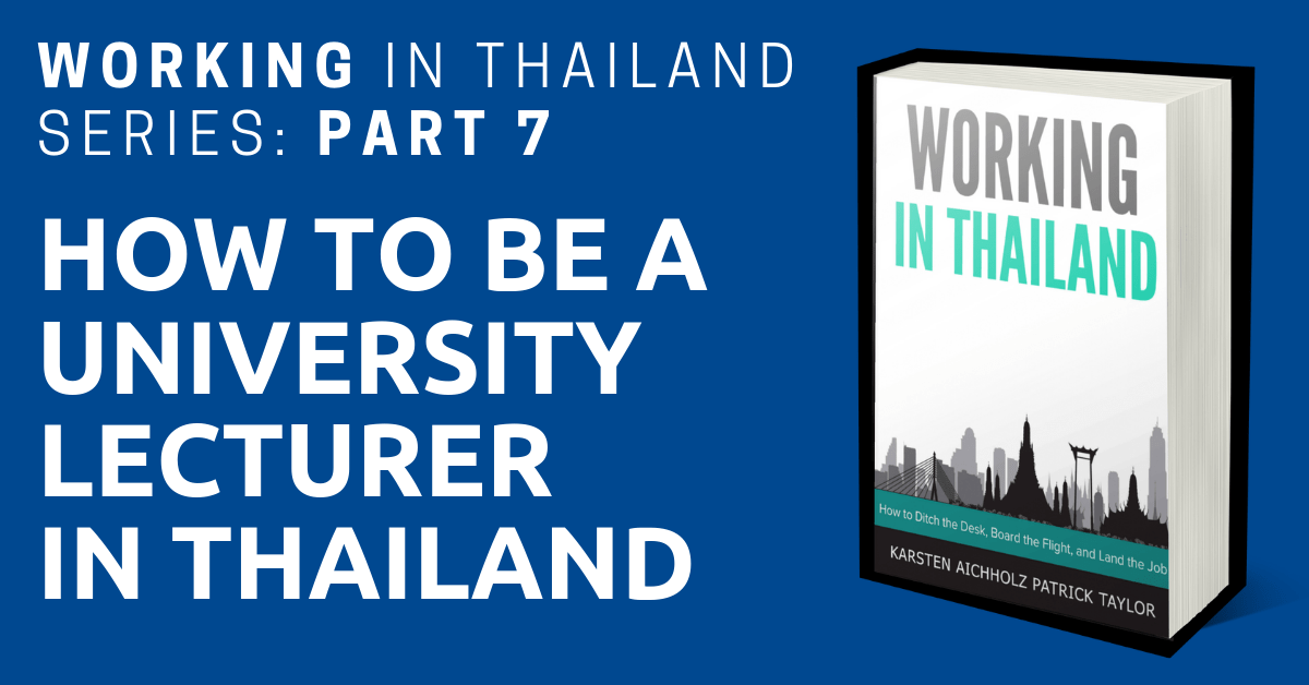 Working in Thailand Series: How to be a University Lecturer