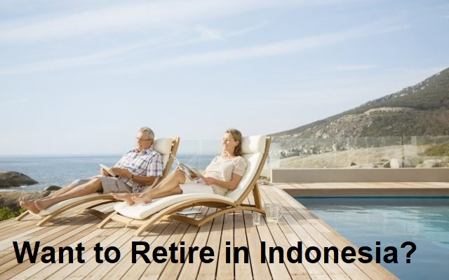 Want To Retire In Indonesia?
