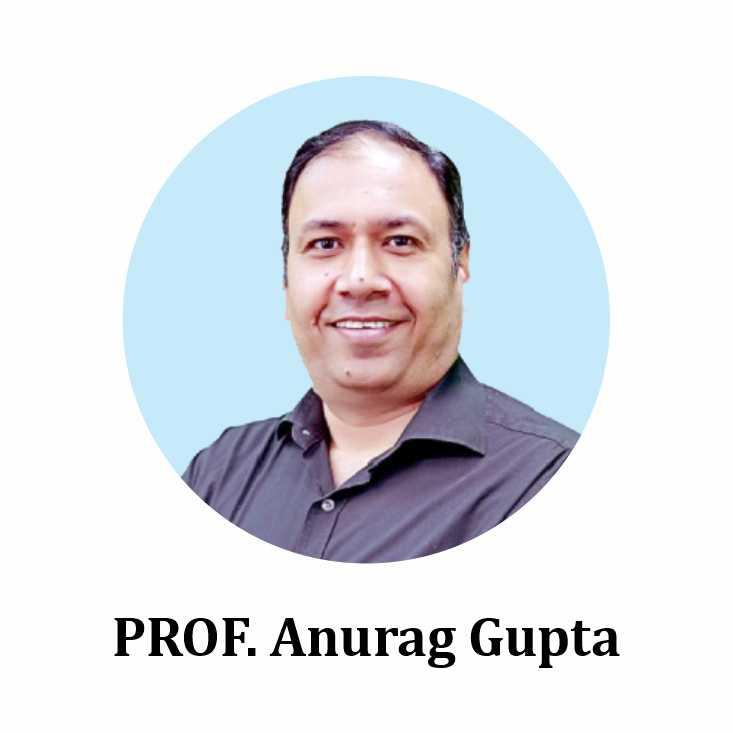 PROF. Anurag Gupta