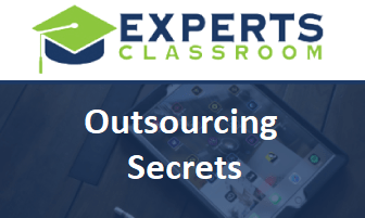 """Outsourcing Secrets: How to Get More Customers While Working Less By Outsourcing Your Online Marketing… All On An Affordable Budget!"""