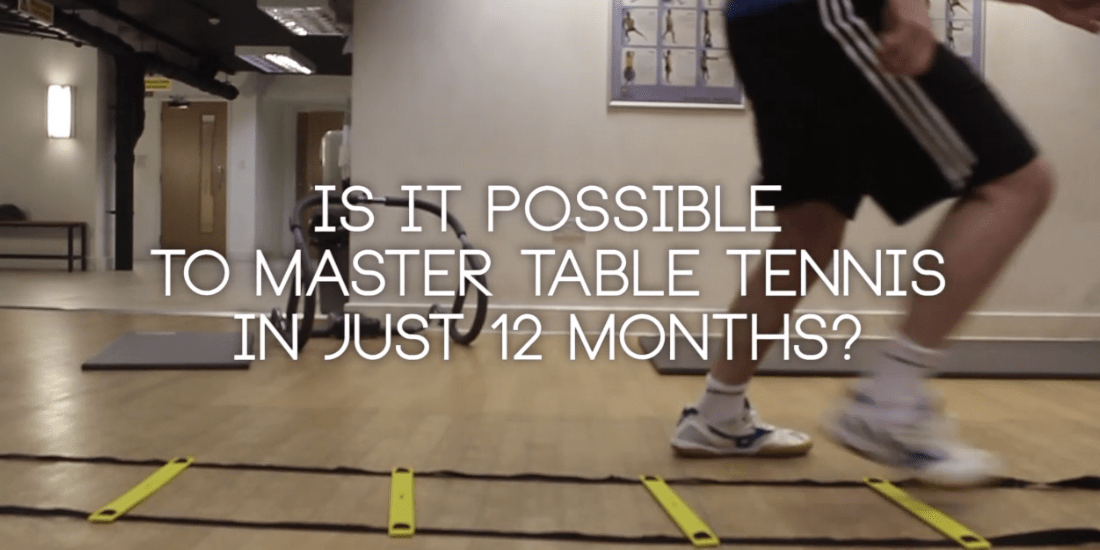 Is it possible to master table tennis in 12 months