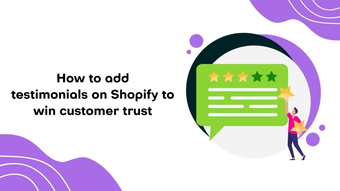 How to add testimonials on Shopify to wincustomer trust