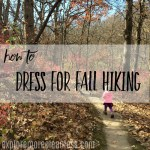How We Dress for Fall Outdoor Hiking