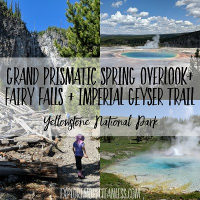 Grand prismatic spring hike on fairy falls trail to imperial geyser