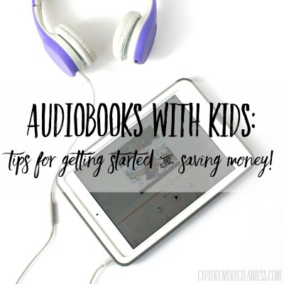 Audiobooks with kids: tips for getting started!