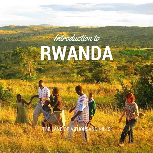 An Introduction to Rwanda - The Land of a Thousand Hills