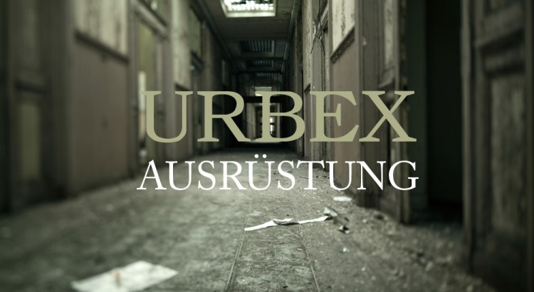 Urbex Ausrüstung