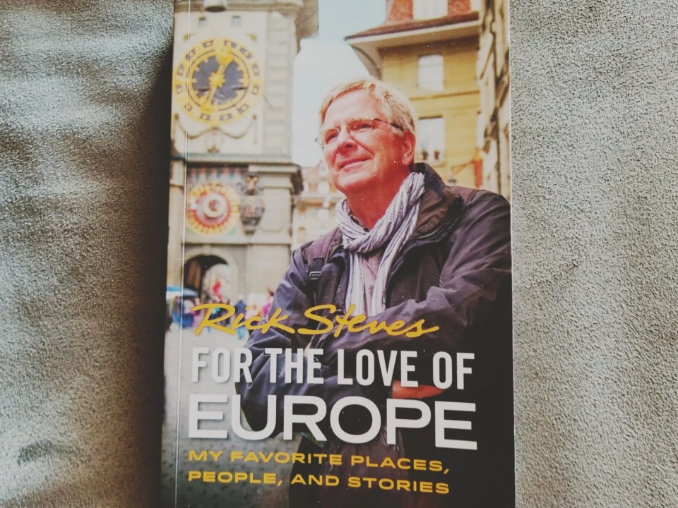 Shows Rick Steves For the Love of Europe Book recommended for good mothers day gifts for travelers