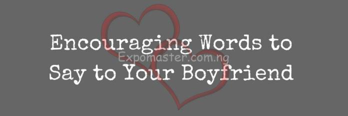 Encouraging-Words-to-Say-to-Your-Boyfriend