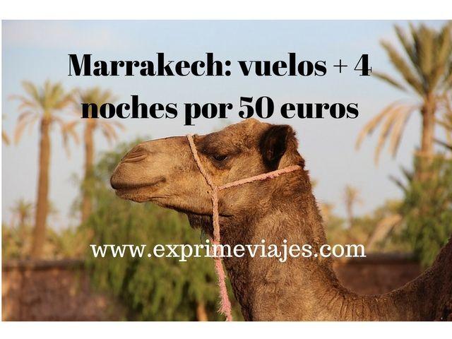 ¡CHOLLO! MARRAKECH: VUELOS + 4 NOCHES POR SÓLO 50EUROS