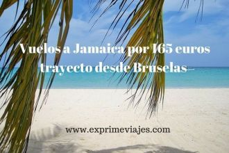 vuelos a jamaica 165 euros bruselas